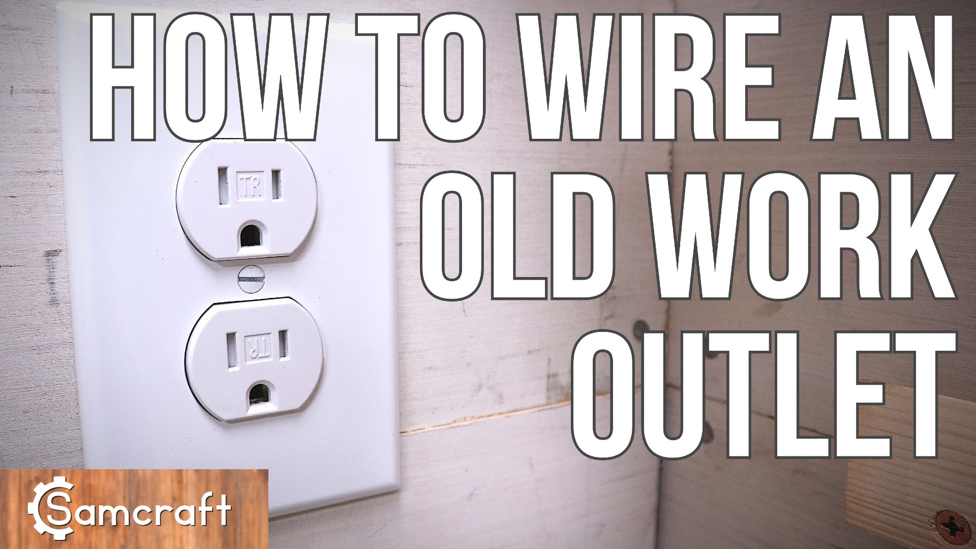 How To Install An Electrical Outlet Samcraft